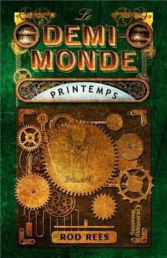 Amazon.fr - Le demi-monde : Printemps - Rod Rees, Florence Dolisi - Livres