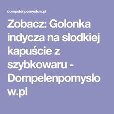 Zobacz: Golonka indycza na słodkiej kapuście z szybkowaru - Dompelenpomyslow.pl