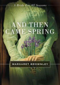 Amazon.com: And Then Came Spring: A Bride for All Seasons Novella eBook: Margaret Brownley: Kindle Store