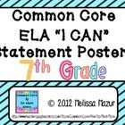 This is a 89 page document containing I CAN statements for each of the seventh grade ELA Common Core Standards.  Many standards have multiple I CAN...