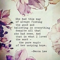 The pure magic of her undying hope.