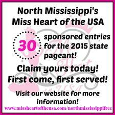 Thanks to our wonderful sponsor we are offering 30 entries for FREE www.missheartoftheusa.com/northmississippifree