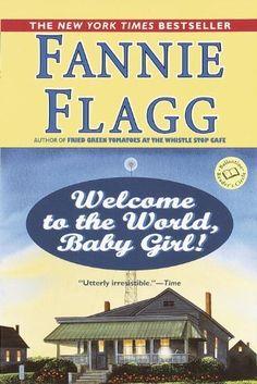 Welcome to the World, Baby Girl!: A Novel (Ballantine Reader's Circle)  Wonderful storyteller - surprise ending