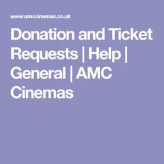 Donation and Ticket Requests | Help | General | AMC Cinemas