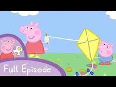 "Peppa Pig - Flying A Kite (full episode) - YouTube ""up"" fast forward 1:35"