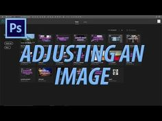 How to Use Adobe Photoshop CC #2: Adjusting an Image - YouTube