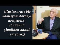 Fethullah Gülen : Uluslararası bir komisyon darbeyi araştırsın, sonucunu…