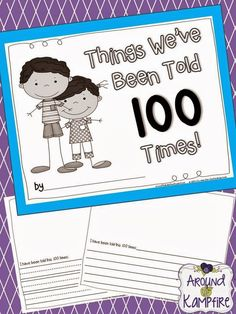 Writing ideas for the 100th Day plus a FREE Things We've Been Told 100 Times! class book printable from Around the Kampfire blog.
