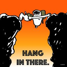 Hang in there.