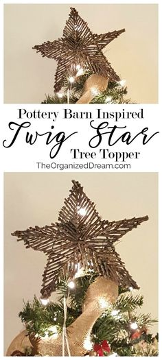 The Organized Dream: Pottery Barn Inspired Twig Star Tree Topper – Decorate Christmas Tree Diy Christmas Star, Christmas Tree Star Topper, Twig Christmas Tree, Homemade Christmas Tree, Twig Tree, Woodland Christmas, Rustic Christmas, Christmas Tree Decorations, Christmas Ideas