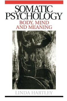 Download free Somatic Psychology: Body Mind and Meaning pdf