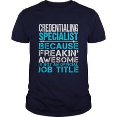 CREDENTIALING SPECIALIST T-Shirts, Hoodies, Sweatshirts, Tee Shirts (21.99$ ==► Shopping Now!)