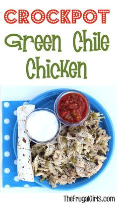 Crockpot Green Chile Chicken (6s)..6-8 bnls/sknls Chicken Thighs-thawed, 4oz can Green Chiles, 2 tsp Garlic Salt,(Opt: ½c Diced Onions=extra flavor)..Cook chicken, crockpot HI 3hrs (or LO 6hrs). Then drain juices from crockpot.Mix green chiles+garlic salt{+onions} & pour over chicken, & cook on HI 30min.Remove chicken & shred w/fork.Serve w/taco fixing or wrapped as burritos. (The Frugal Girls)