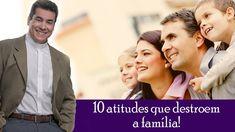 10 atitudes que destroem a família!