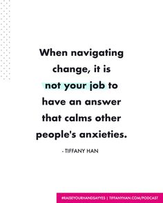 Ep. 187 How to Navigate Change...in Real Time. I'll take you through the steps I'm using right now as I gingerly tread through this shift and try to stay sane in the process...