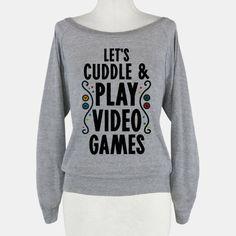 Let's Cuddle and Play Video...   T-Shirts, Tank Tops, Sweatshirts and Hoodies   HUMAN.... I.... want this this soooo badly...