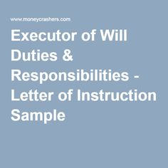 Executor of Will Duties & Responsibilities - Letter of Instruction Sample