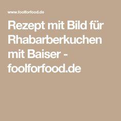 Rezept mit Bild für Rhabarberkuchen mit Baiser - foolforfood.de
