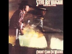 Stevie Ray Vaughan & Double Trouble - Couldn't Stand The Weather [Full Album]