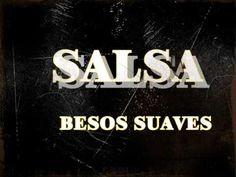 Besos Suaves Salsa - YouTube