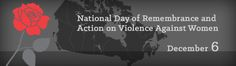 December 6 is National Day of Remembrance and Action on Violence Against Women Street Harassment, First Blog Post, 25th Anniversary, December, Action, Day, Challenge, Children, Women