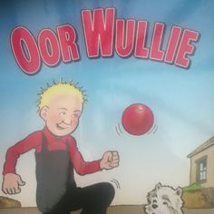 Oor Wullie and the Broons, memories if a Scottish childhood!