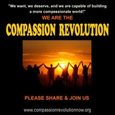 PLEASE JOIN US!  Need 500 supporters in 15 days to raise our voices in unison!  :)  www.compassionrevolutionnow.org