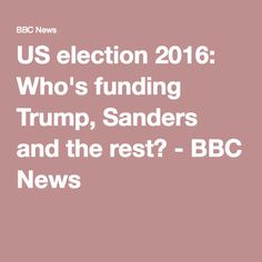 US election 2016: Who's funding Trump, Sanders and the rest? - BBC News
