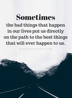 Inspirational Quotes Sometimes the bad things that happen in our lives put us directly on the path to the best things that will ever happen to us. Having a closer relationship with GOD. 2015 Quotes, True Quotes, Qoutes, Senior Jokes, Toxic People Quotes, Class Quotes, True Friendship Quotes, Hero Quotes, Positive Inspiration