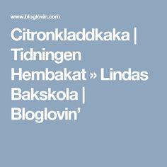 Citronkladdkaka   Tidningen Hembakat » Lindas Bakskola   Bloglovin'