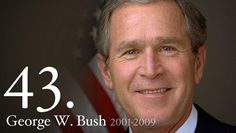 George Walker Bush, Republican - Served: January 20, 2001 – January 20, 2009 - Vice President: Dick Cheney