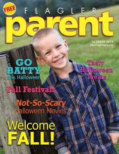 Two articles in the Oct 2013 Flagler Parent Magazine | Your Complete Family Resource