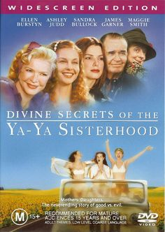"""Divine Secrets of the Ya-Ya Sisterhood. Is one of my """"coping"""" movies. When down I watch this and realize, maybe my family isn't quite that abnormal, there are others just like us! Not kidding."""