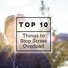 Oak & Oats: Top 10 Things to Stop Stress Overload