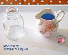 Montessori: Travasi di Liquidi | Mamma Felice