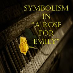 reader response to a rose for emily Faulkner's a rose for emily ends with a shockingly macabre scene, but that may not resonate with some readers why not and how do we write about that.