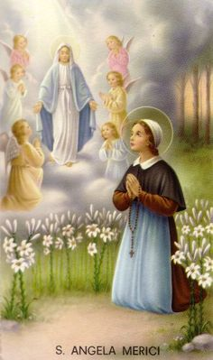 """""""Therefore, you must make a sound and firm resolution to submit yourselves totally to His will and, with a lively and steadfast faith, to receive from Him what you have to do for love of Him. And in this (whatever may happen) to persevere with constancy to the very end."""" ~St. Angela Merici"""