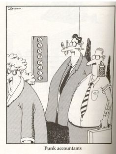 Punk Accountants. CPA funny humor. The Far Side, Far Side Cartoons, Far Side Comics, Funny Cartoons, Humour, Math Humor, El Humor, Accountant Humor, Gary Larson Cartoons
