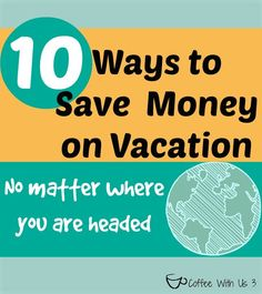 10 Ways to Save Money on Vacation - Whether you are road tripping or heading oversees these easy tips will save you some money!