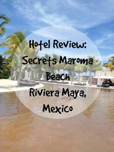 Secrets Maroma Beach, Riviera Maya, Mexico. Cancun. Perfect hotel for a luxurious honeymoon.