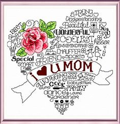 """Let's Love Mom.          145 x 145 stitches.     10.4"""" x 10.4"""" stitched on 14 count.     8.1"""" x 8.1"""" stitched on 18 count.     Number of colors: 8     Difficulty level: Easy     Another fun pattern in our 'Words' series for your special mom.     Designed by: Ursula Michael     ©Ursula Michael Designs"""