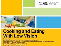 Great OT resource! Presentation with ideas and adaptations for cooking and eating with low vision.