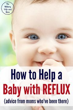How to help your baby with reflux. Love this advice from other moms! Pin now in case you need it later.