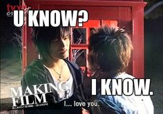 U-know I love you~  Haha<3 I know