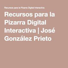 Recursos para la Pizarra Digital Interactiva | José González Prieto