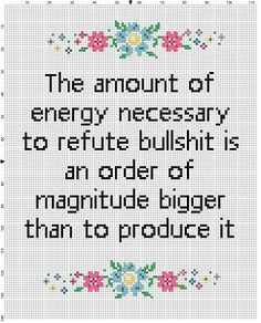 On refuting Bullsh*t. Brandolini quote, funny, modern, subversive, snarky  Cross Stitch Pattern - Instant Download by SnarkyArtCompany on Etsy