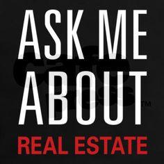 Ask Me Real Estate Tee on CafePress.com