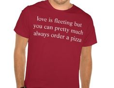 …never run around… | 29 T-Shirts That Understand Exactly How You Feel About Food