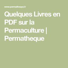 Quelques Livres en PDF sur la Permaculture | Permatheque