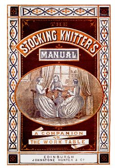 The Stocking Knitter's Manual c.1860 - Civil War era sock knitting pattern book. $15.95, via Etsy.